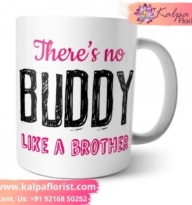 Brother Buddy Mug | Gift Shops In Patiala | Kalpa Florist, online gifts canada, online gifts in india, online gifts india, online gifts to india, online gifts in canada, best online gifts, best virtual gifts online gifts on birthday, online gifts for men, online gifts for kids, gifts for online friends, online gifts for friends, online gifts uk, online gifts shopping, online gifts for mom, online gifts australia, online gifts valentine, online gifts for boyfriend, online gifts for her, online gifts for mom birthday, online gifts delivery in bangalore, online gifts last minute, online gifts delivery in ludhiana, Buy gifts for brother, mother day gifts, gifts for birthday,Brother Buddy Mug | Gift Shops In Patiala | Kalpa Florist, Brother Buddy Mug | Gift Shops In Patiala | Kalpa Florist, Send Gifts to Patiala - Buy best gifts, flowers with Same Day & Midnight cake delivery in Patiala from Kalpa Florist Patiala Gift Shop online Order From : Australia, Canada, USA, UK, France, Dubai, London, Newyork, send to india.